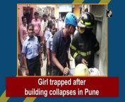 A 15-year-old girl is trapped under debris after a dilapidated building collapsed in Pune on August 28. The rescue operation is underway. Fire department is present at the spot.