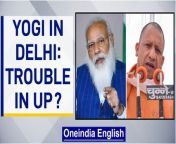 Yogi Adityanath is in Delhi for meetings with Prime Minister Narendra Modi and other top BJP leaders amid reports of dissent in Uttar Pradesh. This is his first face-time with the Delhi leadership since turmoil started in the UP BJP last month, with a section flagging criticism of the Yogi Adityanath government's handling of Covid and the impact it may have on the party in polls next year <br/> <br/>#Yogi #UPPolls #PMModi
