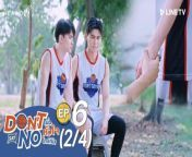 Don't Say No The Series EP6 [Click (☰) for ENG France German Spanish Hindi Indo Thai Malay Italian Vietnam Arabic CC]<br/>EP6 [1/4] https://dai.ly/x8436me <br/>EP6 [2/4] https://dai.ly/x8436u9 <br/>EP6 [3/4] https://dai.ly/x84372g <br/>EP6 [4/4] https://dai.ly/x8437cl